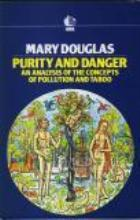 Purity And Danger. An Analysis Of The Concepts Of Pollution And Taboo