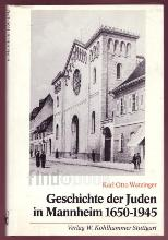 GESCHICHTE DER JUDEN IN MANNHEIM 1650-1945 mit 52 Biographien