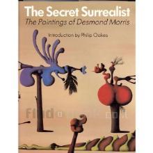 Stock Image The Secret Surrealist: The Paintings of Desmond Morris