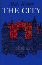 The city. Translated and edited by Don Martindale and Gertrud Neuwirth