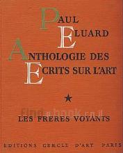Anthologie Des Ecrits Sur l'Art. 1. Les Freres Voyants