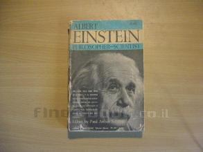 Albert Einstein Philosopher-Scientist Volume I