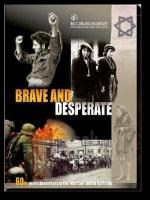 Brave and Desperate The Warsaw Ghetto Uprising