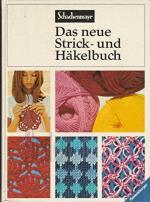Das neue Strick- und Häkelbuch.