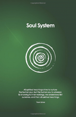 Soul System: All spiritual teachings strive to nurture the human soul, but the human soul is univers