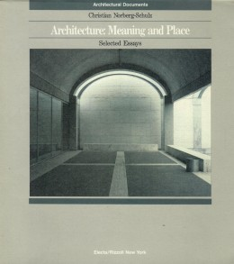 Architecture: Meaning and Place / Selected Essays