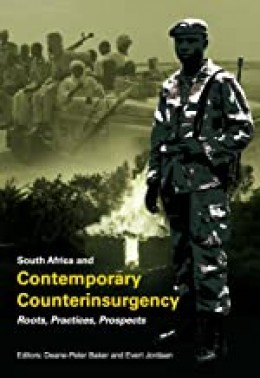 South Africa and Contemporary Counterinsurgency: Roots, Practices, Prospects South Africa and Contem