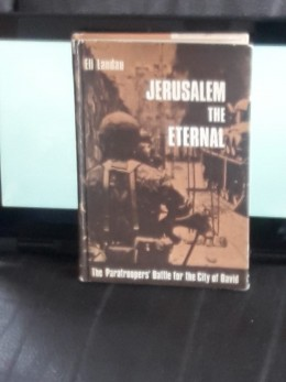 Jerusalem the eternal : the paratroopers' battle for the City of David (ירושלים לנצח)