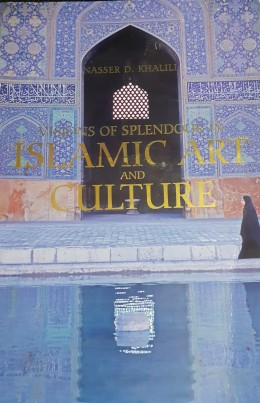 visions of splendor in Islamic art and culture