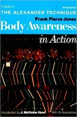 Body awareness in action : a study of the alexander techniqu