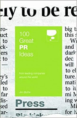 100 Great PR Ideas : From Leading Companies Around the World (100 Great Ideas)