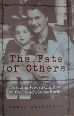 The Fate of Others rescuing Jewish Children on the French-Swiss Border