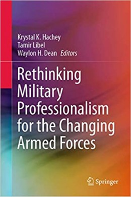 Rethinking Military Professionalism for the Changing Armed Forces