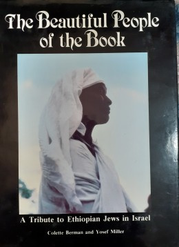 The Beutiful People of the Book A Tribute to Ethiopian Jewsin Israrl