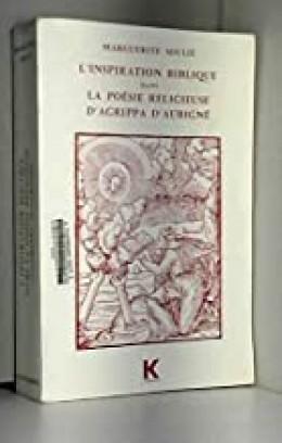 L'inspiration Biblique Dans La Poésie Religieuse D'agrippa D'aubigné