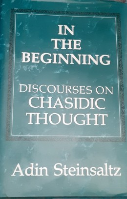 In The Beginning Discourses On Chasidic Thought