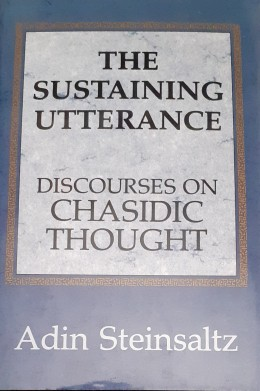 The Sustaining Utterance Discourses On Chasidic Thought