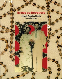 brides and betrothals Jewish wedding rituals in Afghanistan