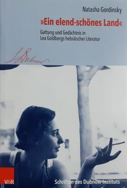 Ein Elend- Schones Land Gattung Under Gedachtnis In Lea Goldbergss Hebraischer Literatur