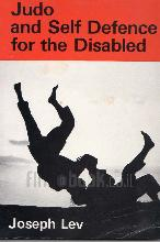 Judo and self defence for the disabled / Joseph Lev